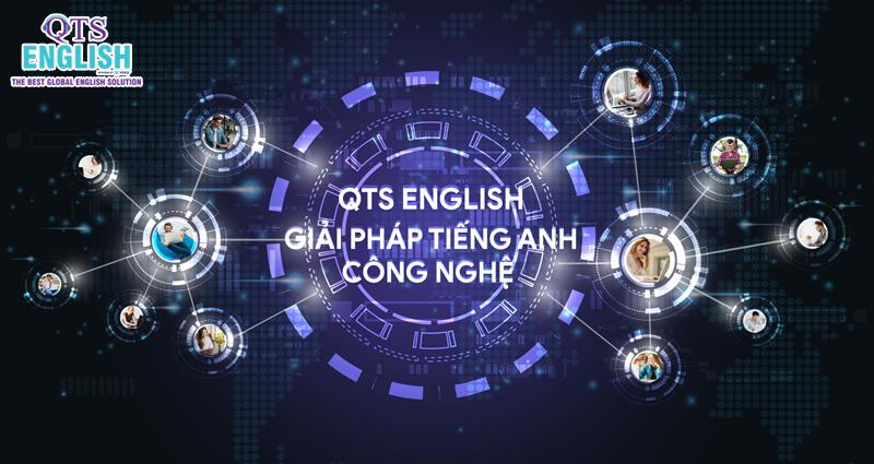 Giải pháp tiếng Anh công nghệ hiện đại ở QTS English