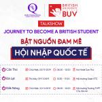 Cơ hội học thụ hưởng nền giáo dục Anh Quốc tại British University Vietnam trong chuỗi sự kiện: Journey to become a British student