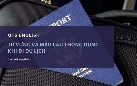 Từ vựng và mẫu câu giao tiếp thông dụng khi đi du lịch